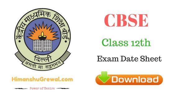 CBSE Class 12th Date Sheet 2017. अगर आपको क्लास 12 की परीक्षा schedule डाउनलोड करना है तो आप सीबीएसई की official site cbse.nic.in से pdf download कर सकते हो