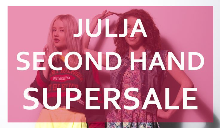 JULJA Second Hand Super Sale | Julja Finland