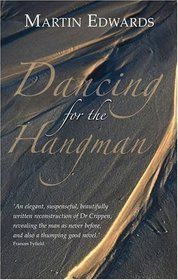 Dancing for the Hangman is a fictionalised account of Hawley Harvey Crippen's life leading up to 23 November 1910 when he was hanged by John Ellis at Pentonville Prison in London for the murder of …