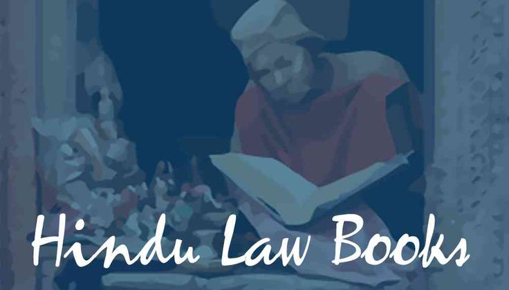 Dharmashastras, the Sacred Law Books of Hindus