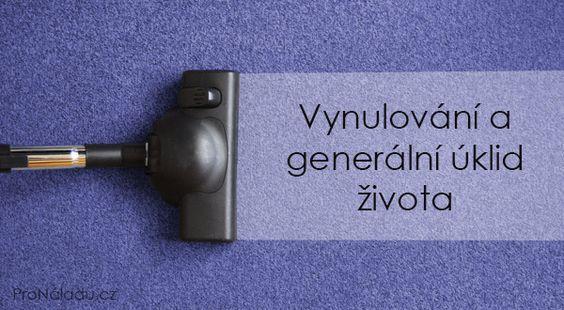 Vynulování a generální úklid života | ProNáladu.cz