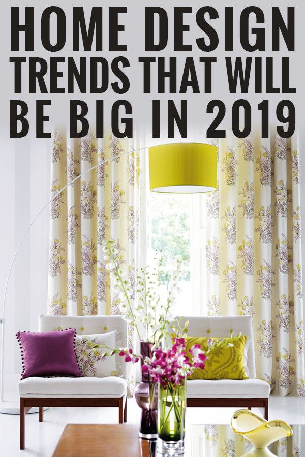 Home Style Trends 2019: Where Is Interior Design Headed?