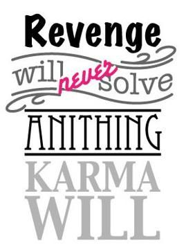 """""""Revenge will never solve anything, Karma will"""" - Clary Cruz #quote"""