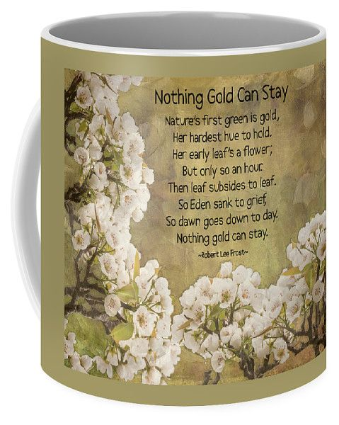 Nothing Gold Can Stay Coffee Mug by Leslie Montgomery.  Small (11 oz.)