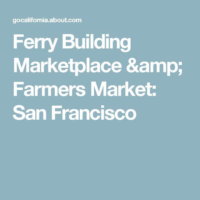 Ferry Building Marketplace & Farmers Market: San Francisco