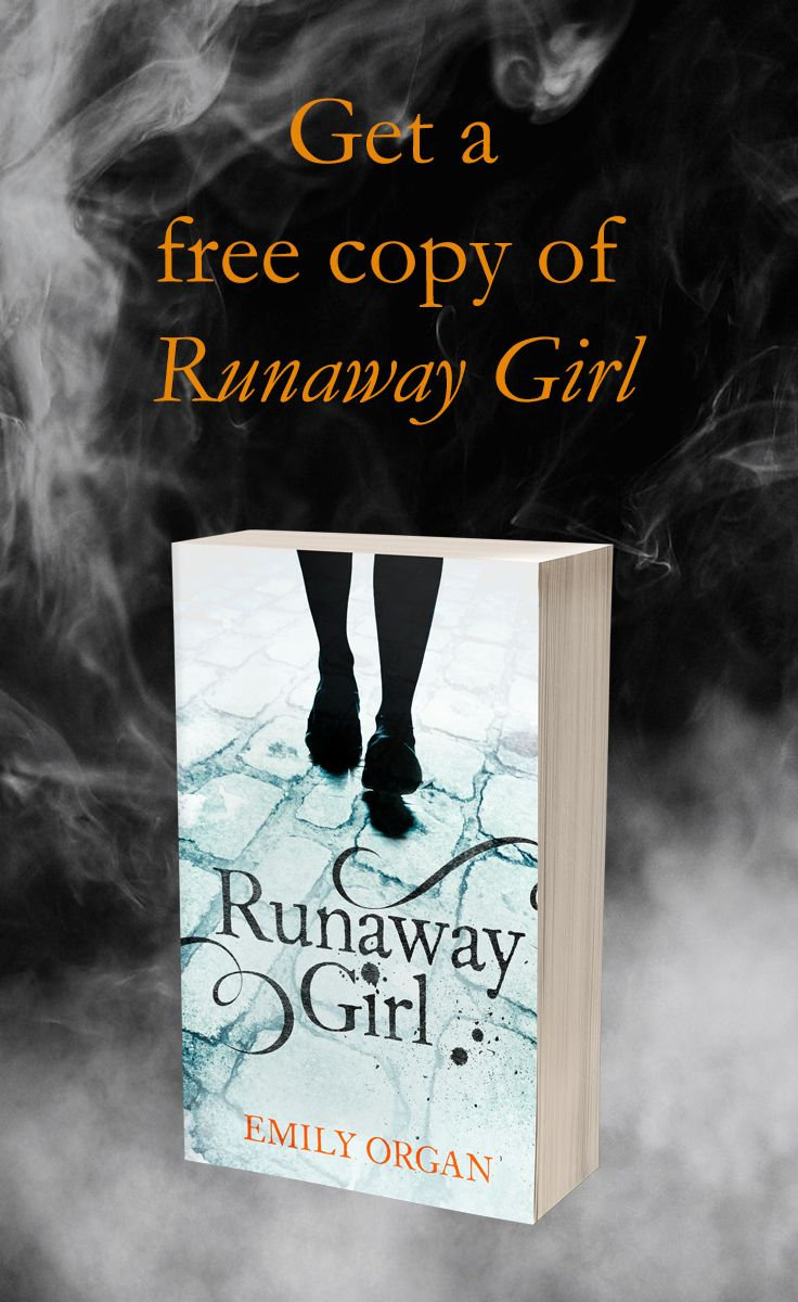 Get a free book! Download a copy of the historical thriller Runaway Girl by Emily Organ.