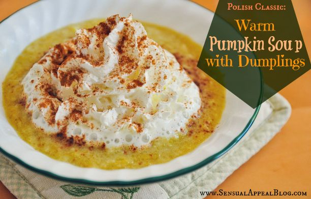 My mom's warm pumpkin DESSERT soup with dumplings. A twist on a classic. #traditional #ethnic #dessert #soup #pumpkin: Warm Pumpkin, Pumpkin Desserts, Sweet, Desserts Soups, Pumpkin Soups, Favorite Polish, Dumplings Polish, Polish Desserts, Soups Recipe