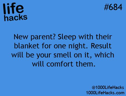 New parent? Sleep with the baby's blanket for a night. Results will be your smell on it, which will comfort yhem