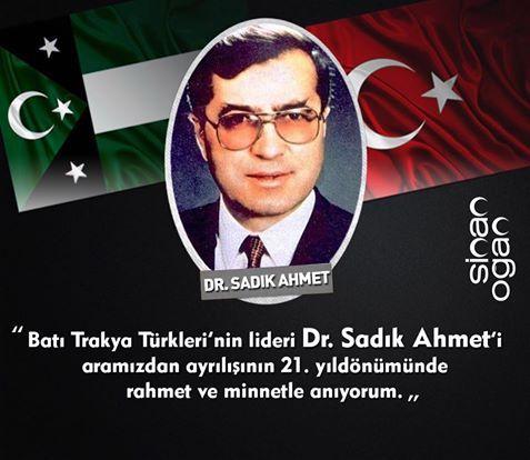Batı Trakya Türklerinin Lideri Dr. Sadık Ahmet'i aramızdan ayrılışının 21. yılında rahmet ve minnetle anıyorum.
