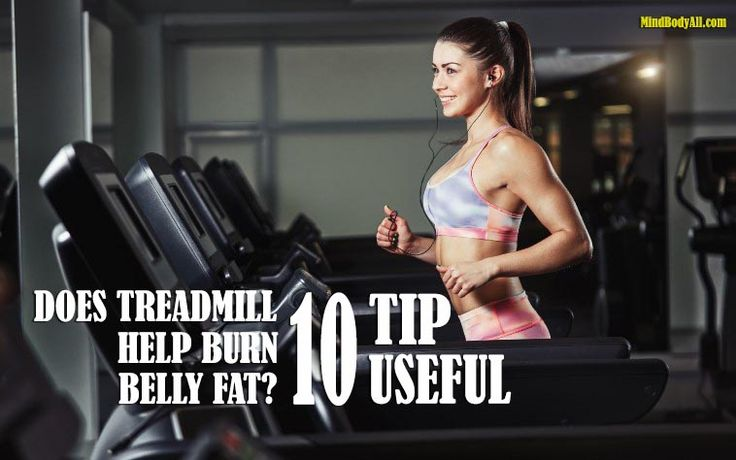 does treadmill help burn belly fat