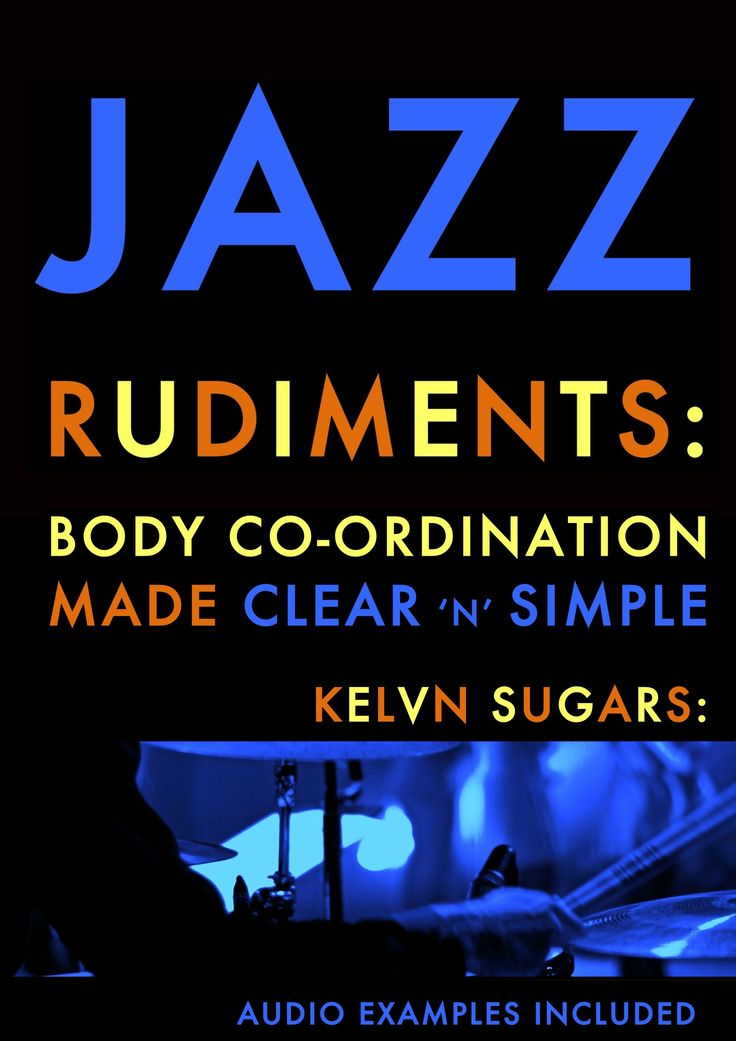 Jazz Rudiments Available in the iBookstore now http://goo.gl/2onDN3