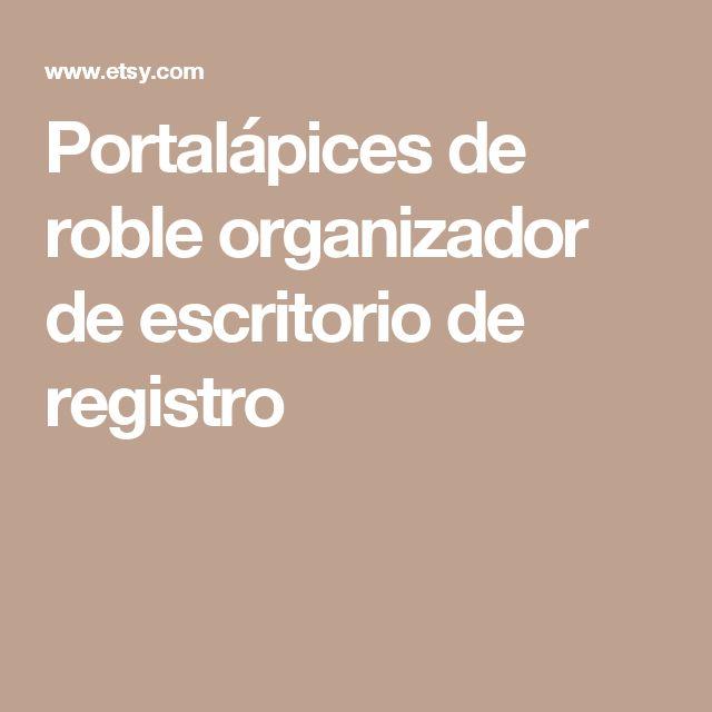 Portalápices de roble organizador de escritorio de registro