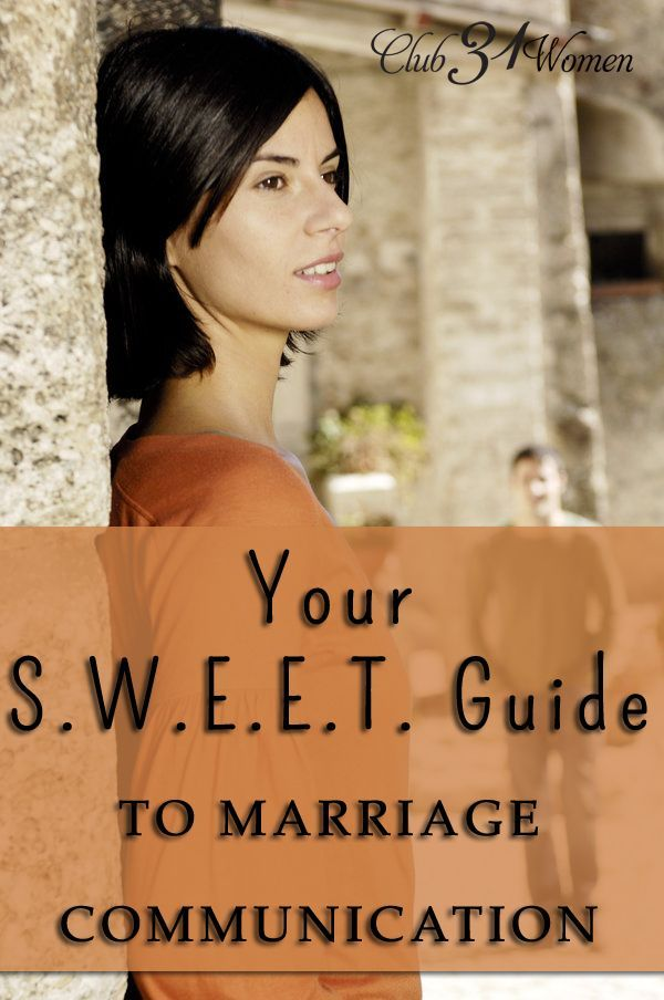 Ever wish you could take some words back? Said some things better and in a more loving way? Here's a SWEET guide to marriage communication - both an encouragement and a big help! ~ Club31Women