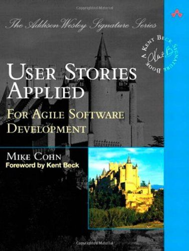 User Stories Applied: For Agile Software Development by Mike Cohn