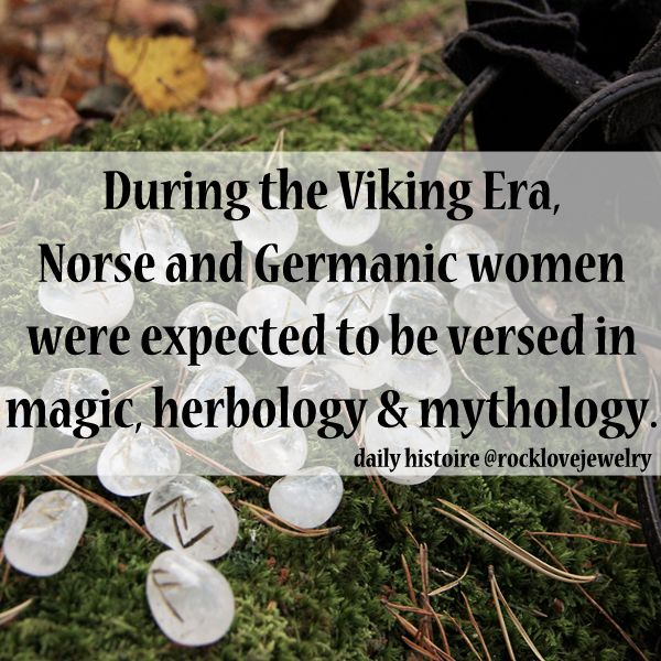 In ancient times Norse and Germanic women were expected to be versed in magic, herbology and mythology.