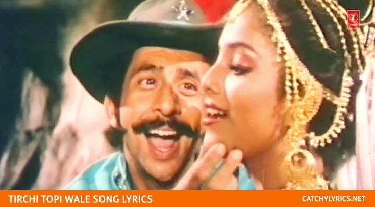 Tirchi Topi Wale Lyrics – Tridev – Naseeruddin Shah & Sonam | Catchy Lyrics