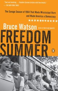 Freedom Summer: The Savage Season of 1964 That Made Mississippi Burn and Made America aDemocracy