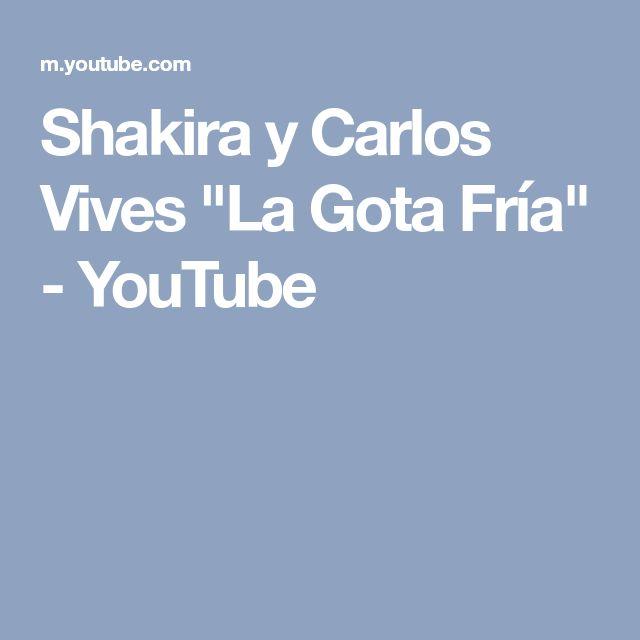 """Shakira y Carlos Vives """"La Gota Fría"""" - YouTube"""