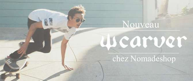 http://www.nomadeshop.com/les-marques/carver/