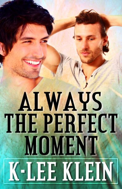 Always the Perfect Moment - book 2 in Perfect Moments from Amber Quill