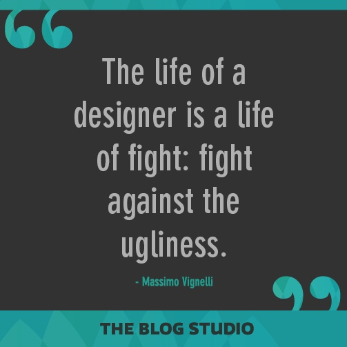 The life of a designer is a life of fight: fight against the ugliness -Massimo Vignelli #SocialQuotes