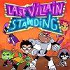 Jovens Titans Last Villain Standing - Você será o último vilão em pé? Vá disfarçado de Jovens Titãs! Use Doomsday Machine do Cyborg para esmagar edifícios e esmagar a concorrência. Personalize o seu mech com armas baseadas nos Jovens Titãs. Divirta-se neste jogo do Teen Titans!