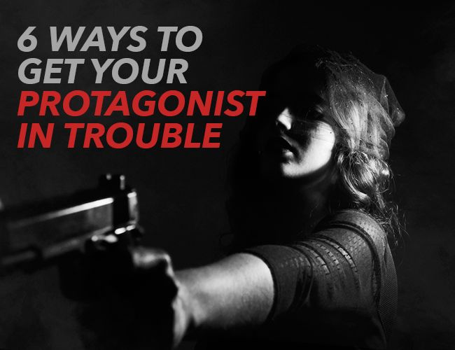"""The writer's job is to get the main character up a tree, and once they are up there, throw rocks at them."" So how do you get your protagonist in trouble?"