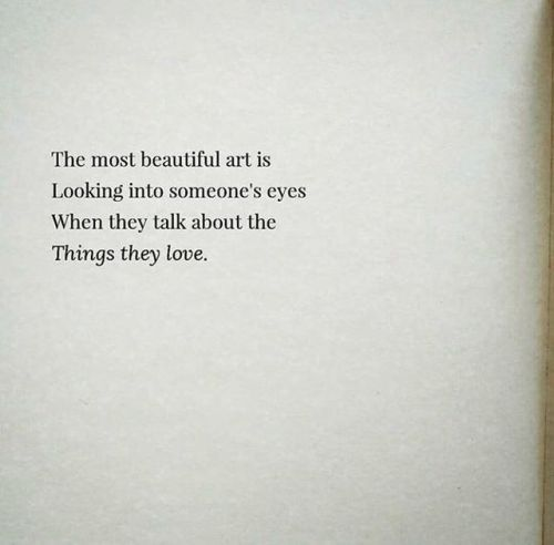 Life Quotes The Most Beautiful Art Is Looking Into Someones Eyes