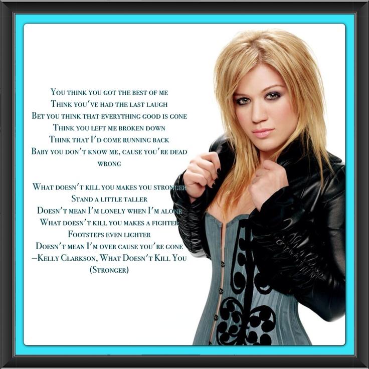 Kelly Clarkson, What Doesn't Kill You (Stronger) lyrics