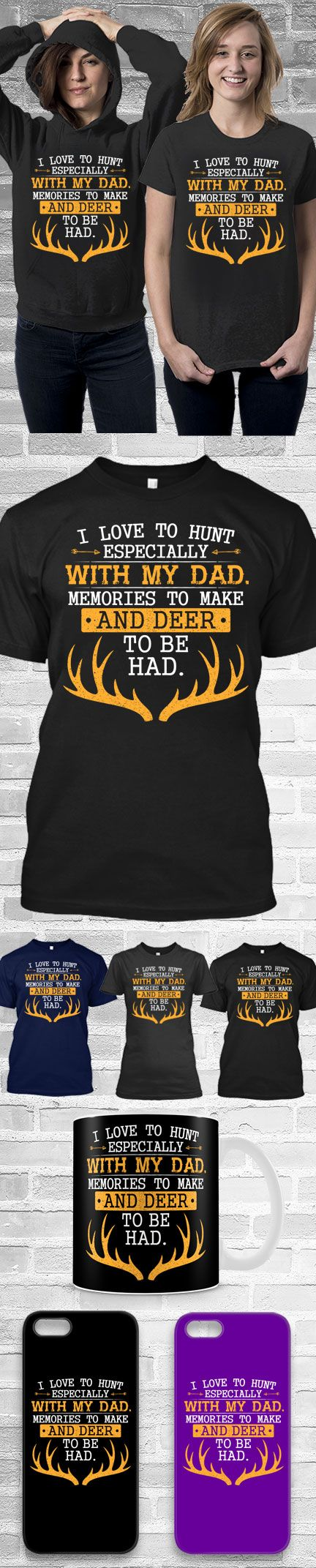 I Love To Hunt With My Dad Shirts! Click The Image To Buy It Now or Tag Someone You Want To Buy This For.  #hunting