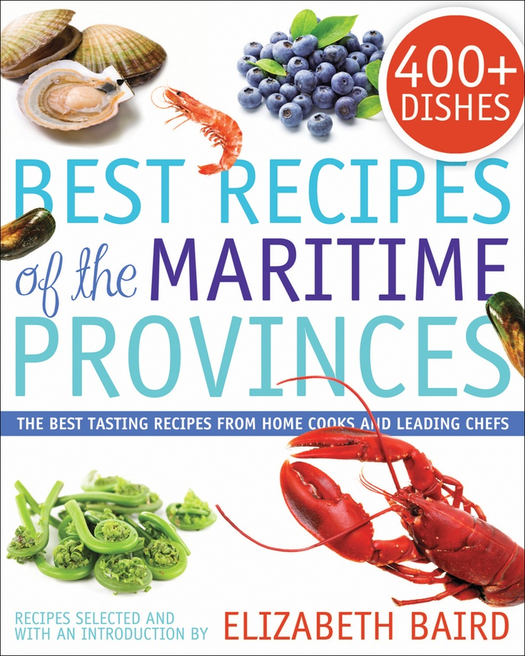 """""""Best Recipes of the Maritime Provinces"""" Cookbook by Elizabeth Baird. Nova Scotia is well represented."""
