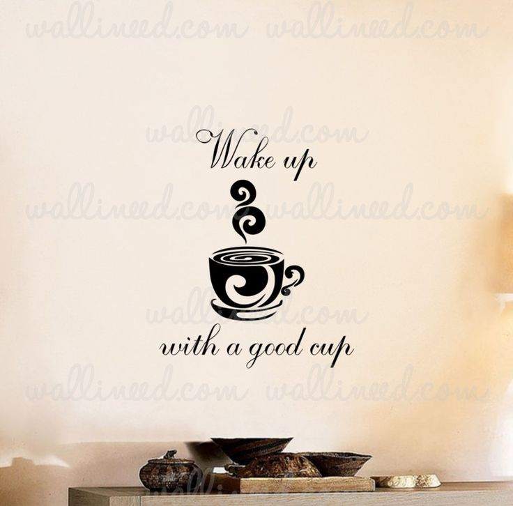 Wake Up With A Good Coffee Cup Kitchen Wall Decal Sticker Art
