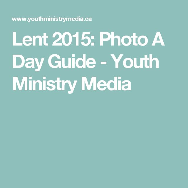 Lent 2015: Photo A Day Guide - Youth Ministry Media