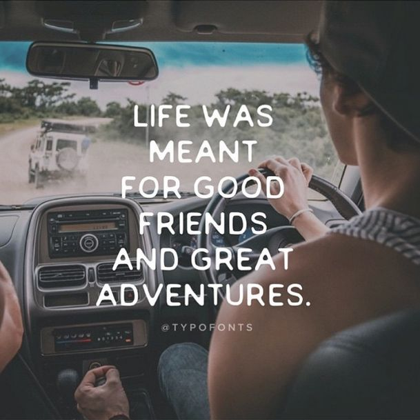 Life was meant for good friends and great adventures #travel #quote