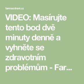 VIDEO: Masírujte tento bod dvě minuty denně a vyhněte se zdravotním problémům - FarmaZdravi.cz