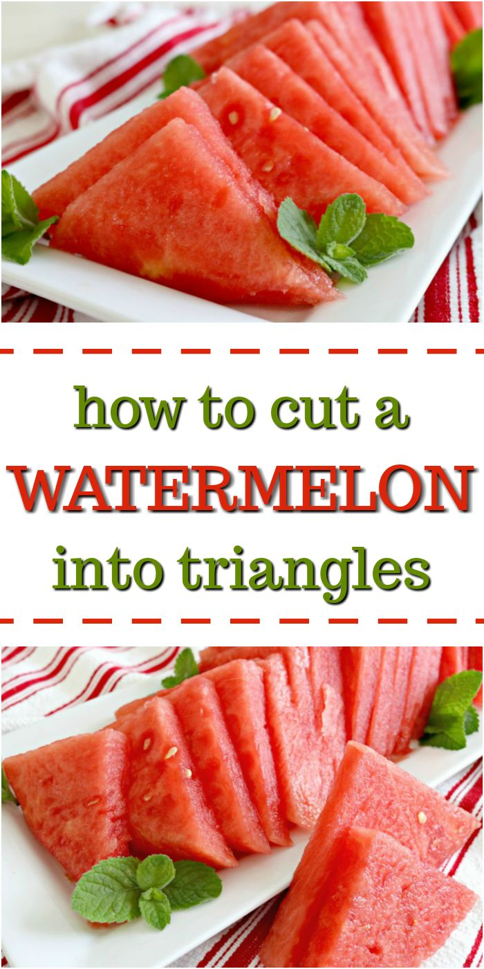 How to Cut a Watermelon into Triangles via @Mom4Real
