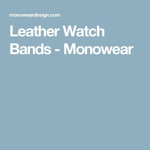 Leather Watch Bands - Monowear