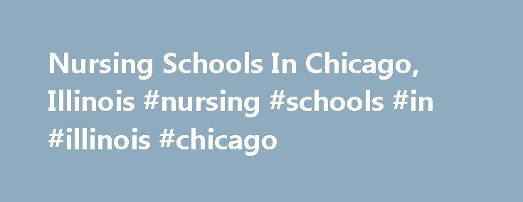Nursing Schools In Chicago, Illinois #nursing #schools #in #illinois #chicago http://netherlands.remmont.com/nursing-schools-in-chicago-illinois-nursing-schools-in-illinois-chicago/  # Degree Nursing Nursing Schools In Chicago, Illinois Our list of nursing schools in Chicago, Illinois is presented below with the nursing degree programs offered at each Chicago college and university for LPN, LPN-to-RN, ASN, BSN, RN-to-BSN and more. Click the name of any Chicago nursing schools to view the…