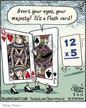 Avert your eyes, your majesty! It's a flash card!