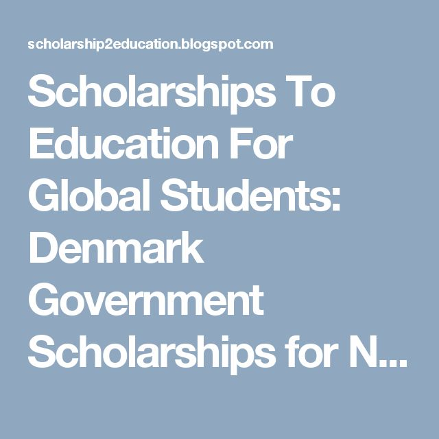 Scholarships To Education For Global Students: Denmark Government Scholarships for Non-EU Student...