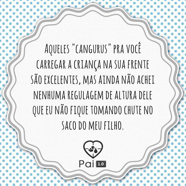 Canguru    #maternidade #paternidade #paternidadereal #maternidadereal #humordodia #babyquotes #quotes #frasesdebebe #instababy #vidadepai #canguru #chutenosaco