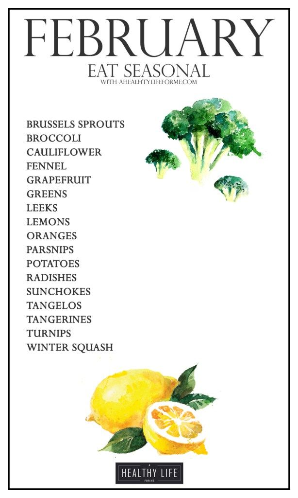 Seasonal Produce Guide for February .  As winter winds down we will start seeing more cruciferous veggies like brussels sprout, broccoli and cauliflower showing up at the farmers market.   Make sure you are eating the freshest foods available.  That means buying as many things seasonal as you can. - A Healthy Life For Me