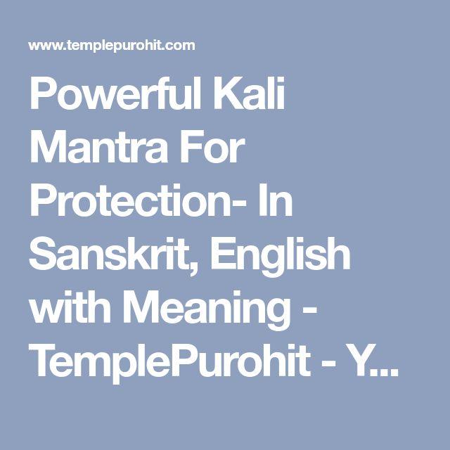 Powerful Kali Mantra For Protection- In Sanskrit, English with Meaning - TemplePurohit - Your Spiritual Destination   Bhakti, Shraddha Aur Ashirwad