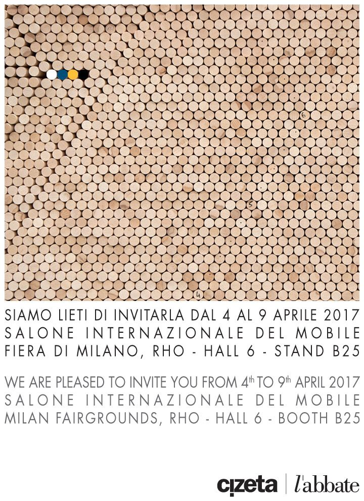 We are looking forward to welcoming you to our exhibiting space at Salone del Mobile. Milano from 4th to 9th April 2017 at Milan Fairgroungs - Rho. Come to visit us to discover the latest creations by Cizeta and l'abbate. Our location is Hall 6 – Booth B25.  www.labbateitalia.it - www.cizetasedie.it