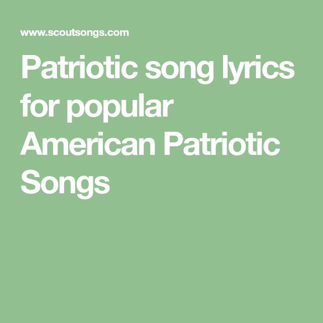 Patriotic song lyrics for popular American Patriotic Songs