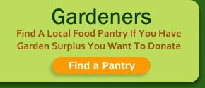 Have surplus food in your garden? Find a local food pantry to donate your fresh garden produce to.