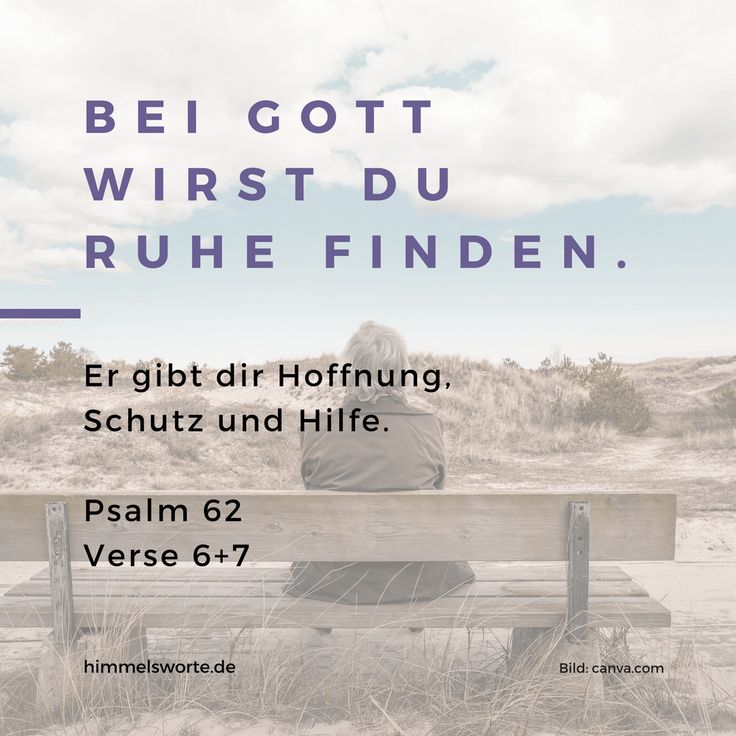 Himmelswort #40 - Bei Gott wirst du Ruhe finden. Er gibt dir Hoffnung, Schutz und Hilfe. Siehe Psalm 62, Verse 6 und 7. Zusage, Ermutigung und Segen aus der Bibel. Kostenloser Download der Himmelsworte als JPEG und passende Buchempfehlungen auf himmelsworte.de