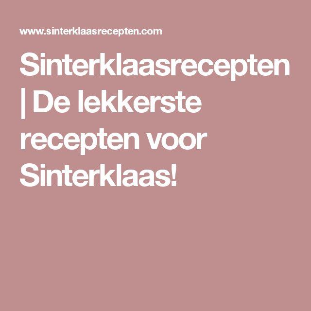 Sinterklaasrecepten   De lekkerste recepten voor Sinterklaas!