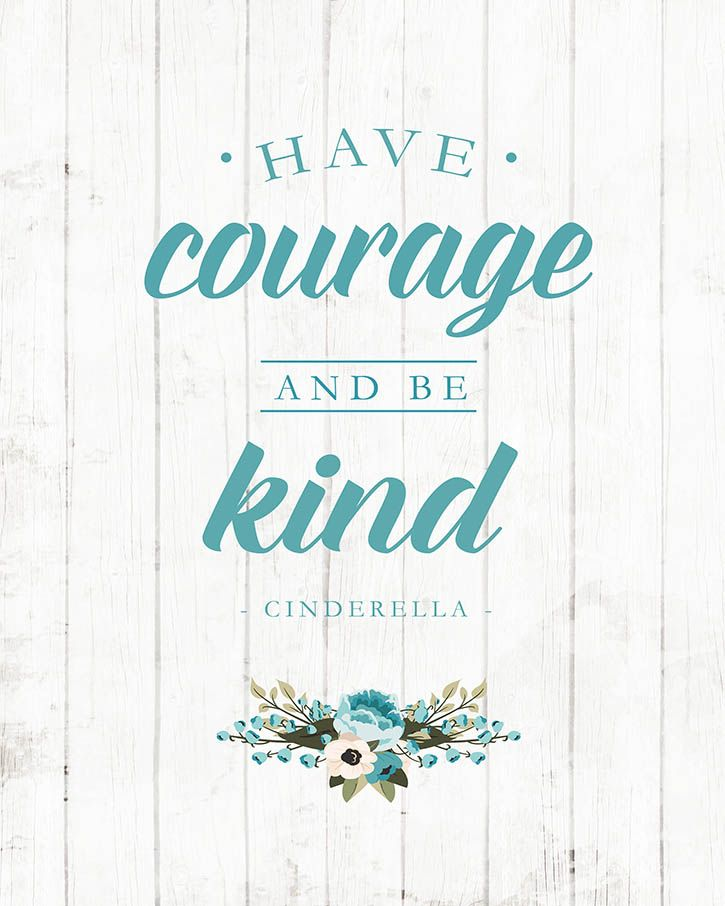 Free printable quote taken from the new Cinderella movie