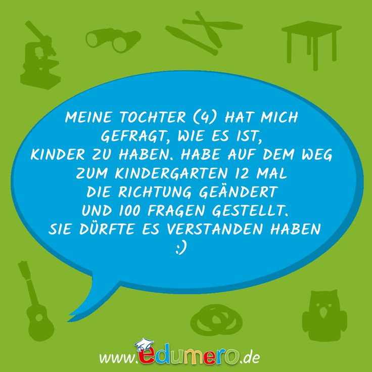 Meine Tochter (4) hat mich gefragt, wie es ist, Kinder zu haben. Habe auf dem Weg zum Kindergarten 12 Mal die Richtung gewechselt und 100 Fragen gestellt. Sie dürfte es verstanden haben :) #edumero #edumerokindersprüche #edumeroquotes
